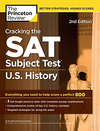 Cracking the SAT Subject Test in U.S. History, 2nd Edition: Everything You Need to Help Score a Perfect 800 (College Test Preparation) (English Edition)