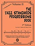 The Jazz Standards Progressions Book Vol. 2: Chord Changes with full Harmonic Analysis, Chord-scales and Arrows & Brackets
