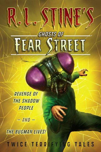 Revenge of the Shadow People and the Bugman Lives!: Twice Terrifying Tales (R.L. Stine