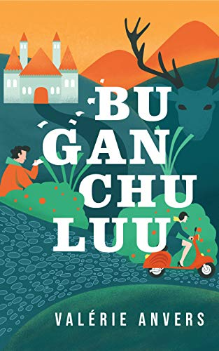 Bugan Chuluu: un roman inclassable, initiatique, drôle, tendre, jubilatoire.