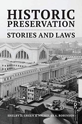 Compare Textbook Prices for Historic Preservation: Stories and Laws  ISBN 9781600425110 by Green, Shelby D.,Robinson, Nicholas A.