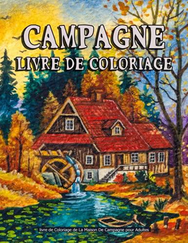 livre de Coloriage de La Maison De Campagne pour Adultes: Livre coloriage Paysages pour adultes, Paysages zen coloriages anti-stress.