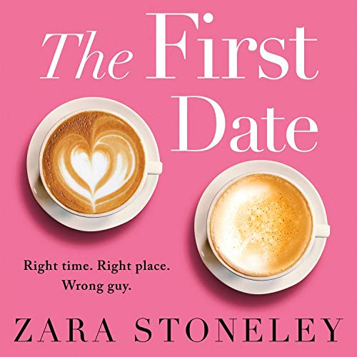 The First Date Audiobook By Zara Stoneley cover art