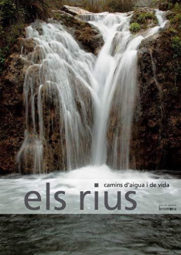 Els rius, camins d'aigua i de vida (FORA DE COLECCIÓ)