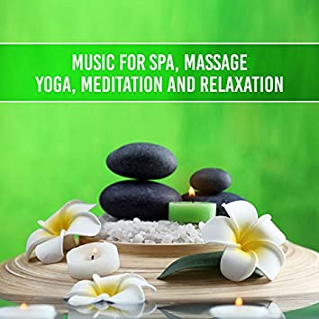 Music For Spa, Massage, Yoga, Meditation and Relaxation