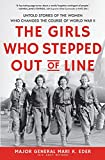 Image of The Girls Who Stepped Out of Line: Untold Stories of the Women Who Changed the Course of World War II