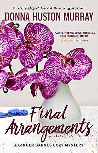 Book: FINAL ARRANGEMENTS (A Ginger Barnes Cozy Mystery Book 2)  by Donna Huston Murray