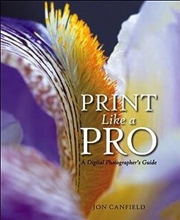 Print Like a Pro: A Digital Photographer's Guide (English Edition)