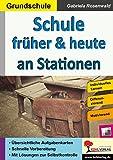 Schule früher & heute an Stationen: Selbstständiges Lernen in der Grundschule (Stationenlernen)