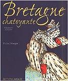 Bretagne chatoyante - Une histoire du duché au Moyen Âge à travers l'enluminure de Michel Mauger ( 15 octobre 2002 ) - 15/10/2002