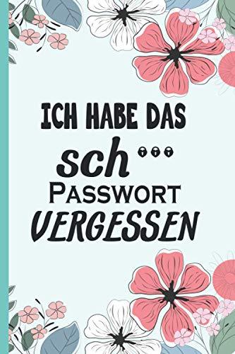 Ich habe das sch Passwort vergessen: Aufbewahrungsbuch. Bewahren Sie alle Ihre Passwörter, Website-Adressen und Benutzernamen an einem Ort auf ... Taschengröße. (Passwort Logbuch) Taschenbuch