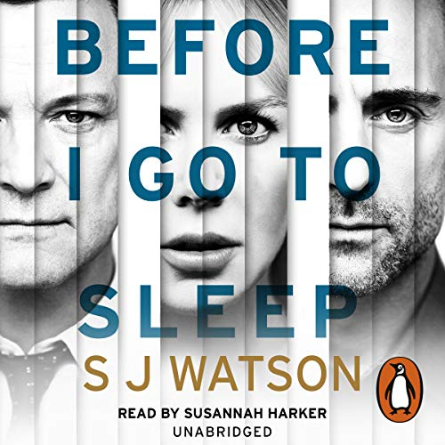 Before I Go To Sleep                   Written by:                                                                                                                                 S J Watson                               Narrated by:                                                                                                                                 Susannah Harker                      Length: 12 hrs and 14 mins     5 ratings     Overall 4.4