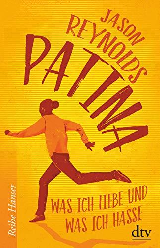 Patina: Was ich liebe und was ich hasse (Lauf-Reihe, Band 2)
