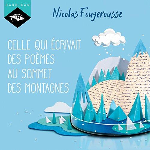 [Livre audio] Nicolas Fougerousse - Celle qui écrivait des poèmes au sommet des montagnes [2017] [mp...