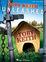 Toby Keith: Unleashed : Piano/Vocal/Guitar