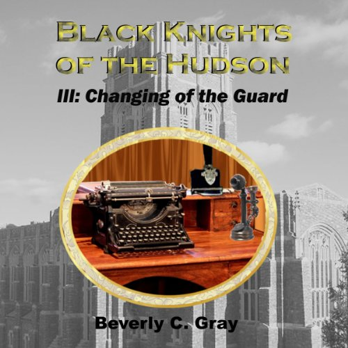 Black Knights of the Hudson Book III: Changing of the Guard audiobook cover art