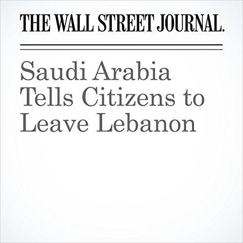 Saudi Arabia Tells Citizens to Leave Lebanon copertina