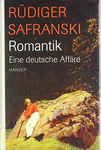 Romantik: Eine deutsche Affäre von Rüdiger Safranski (20. August 2007) Gebundene Ausgabe