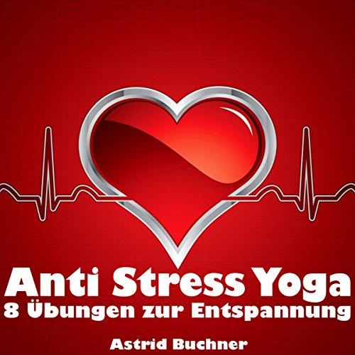 Anti Stress Yoga: 8 Übungen zur Entspannung Titelbild