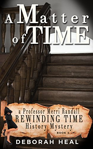 Book: A Matter of Time - an inspirational novel of history, mystery & romance (The Rewinding Time Series Book 4) by Deborah Heal