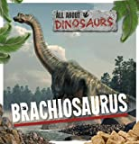 All About Dinosaurs Brachiosaurus