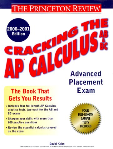 Cracking the AP Calculus AB & BC, 2000-2001 Edition (Cracking the Ap. Calculus Ab & Bc Exams)