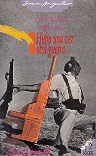 Hubo Una Vez Otra Guerra par  Puente,Luis,Antonio