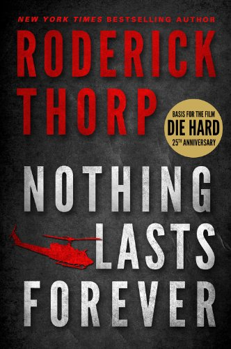 Nothing Lasts Forever (The book that inspired the movie Die Hard)