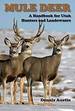 Mule Deer: A Handbook for Utah Hunters and Landowners