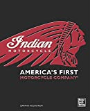 Indian: America's First Motorcycle Company - Darwin Holmstrom