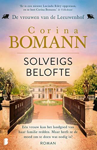Solveigs belofte: Eén vrouw kan het landgoed van haar familie redden. Maar heeft ze de moed om te doen wat nodig is? (Vrouwen van de Leeuwenhof Book 3) (Dutch Edition)