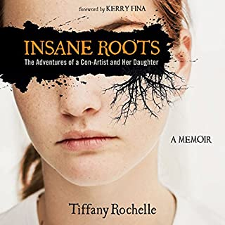 Insane Roots: The Adventures of a Con-Artist and Her Daughter audiobook cover art