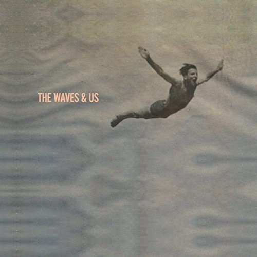 The Waves & Us