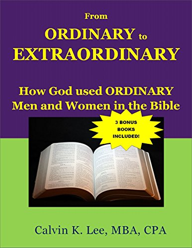 From Ordinary to Extraordinary: How God Used Ordinary Men and Women in the Bible (English Edition)