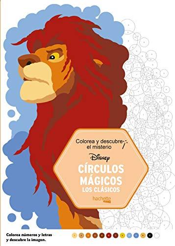 Colorea y descubre el misterio. Círculos mágicos (Hachette Heroes - Disney - Colorear)