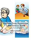 Heaton Park Reservoir Lake Safety Book: The Essential Lake Safety Guide For Children