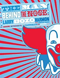 Image: The Man Behind the Nose: Assassins, Astronauts, Cannibals, and Other Stupendous Yarns, by Larry (Bozo) Harmon (Author), Publisher: HarperCollins e-books (August 17, 2010)