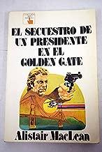 El secuestro de un presidente en el Golden Gate