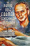 The Philip José Farmer Centennial Collection