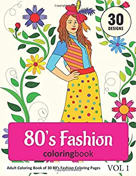 80s Fashion Adults Coloring Book, Paperback (156 pages)