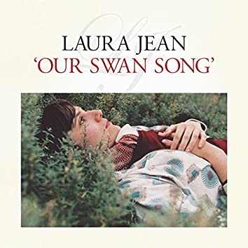 Our Swan Song
