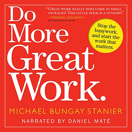 Do More Great Work Audiobook By Michael Bungay Stanier cover art
