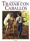TRATAR CON CABALLOS (GUIAS DEL NATURALISTA-ANIMALES DOMESTICOS-CABALLOS)...