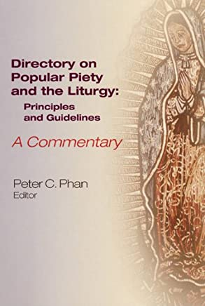 Directory On Popular Piety And The Liturgy: Principles And Guidelines: A Commentary