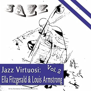 Jazz Virtuosi: Ella Fitzgerald & Louis Armstrong Vol. 2