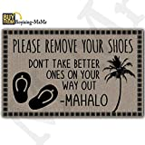 remove shoes sign hawaii - MsMr Doormat Entrance Floor Mat Please Remove Your Shoes Don't Take Better Ones On Your Way Out Non-Slip Doormat 30 inch by 18 inch Machine Washable Non-Woven Fabric