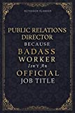 Notebook Planner Public Relations Director Because Badass Miracle Worker Isn't An Official Job: Goal, Daily, Personal Budget, A5, 5.24 x 22.86 cm, ... , 6x9 inch, Homeschool, 120 Pages, Schedule -  Independently published