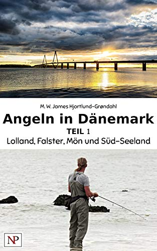 Lolland, Falster, Mön, und Süd-Seeland (Angeln in Dänemark 1)