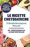 Le ricette chetogeniche. Il metodo bruciagrassi naturale