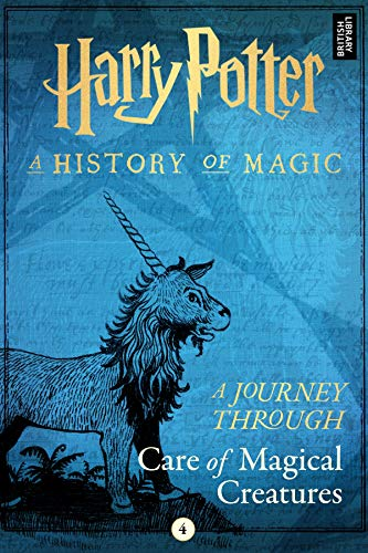 A Journey Through Care of Magical Creatures (A Journey Through... Book 4)